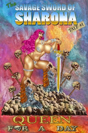 Savage Sword of Sharona 1- Queen for a Day