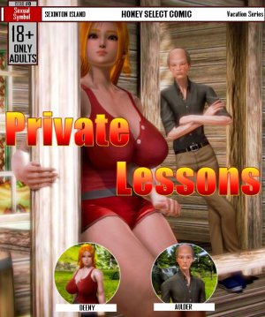 Private Lessons- Sexual Symbol- Sexinton Island [Vacation Series]