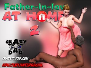 Father In Law At Home 2- CrazyDad3D