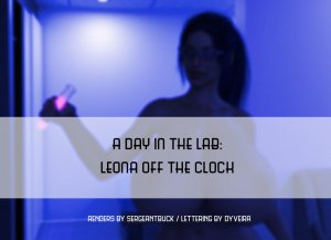 SergeantBuck- A Day In The Lab- Leona Off The Clock