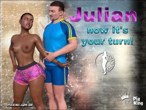 Now It's Your Turn 1 (Julian)- PigKing