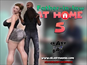 Father-in-Law at Home 5 – Crazy Dad