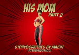 His Mom Part 2 – Mazut - Page 2
