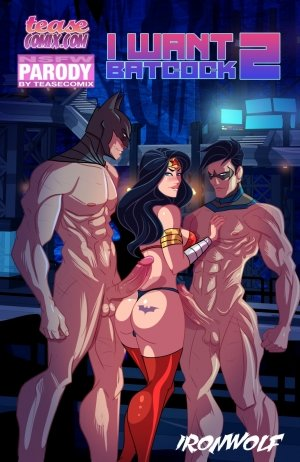 I Want Batcock 2- IronWolf – Tease Comix