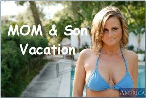 Mom & Son's Vacation – Naughty America