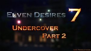 Elven Desires 7 – Undercover Part 2