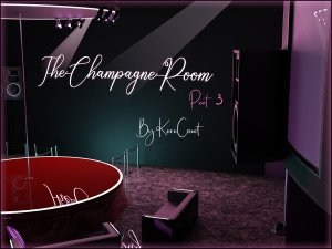 The Champagne Room Parts 3 by KaraComet