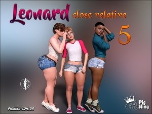 Leonard- Close Relative 5 – Pigking
