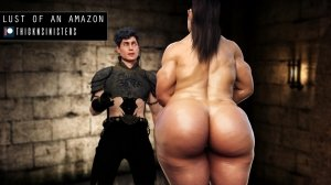 Lust of an Amazon- Thicknsinisters