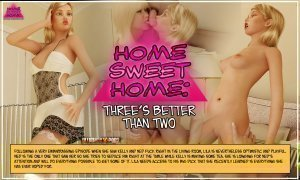 Three's Better Than Two- Home Sweet Home