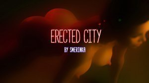 Erected City – Smerinka