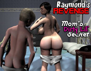 Mom's Dirt Lil' Secret- Raymond's Revenge